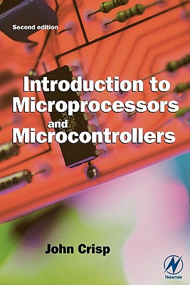 Introduction to Microprocessors and Microcontrollers - Crisp, John