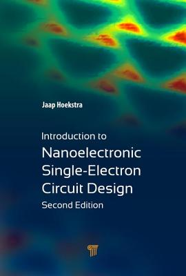 Introduction to Nanoelectronic Single-Electron Circuit Design - Hoekstra, Jaap