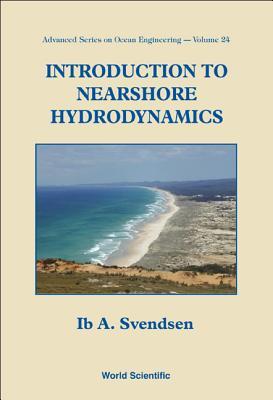 Introduction to Nearshore Hydrodynamics - Svendsen, Ib A
