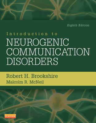 Introduction to Neurogenic Communication Disorders - Brookshire, Robert H, PhD, and McNeil, Malcolm R, PhD