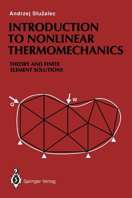 Introduction to Nonlinear Thermomechanics: Theory and Finite-Element Solutions - Sluzalec, Andrzej