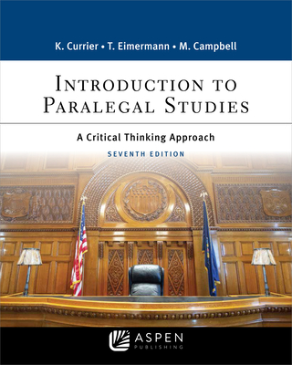 Introduction to Paralegal Studies: A Critical Thinking Approach - Currier, Katherine a, and Eimermann, Thomas E, and Campbell, Marisa S