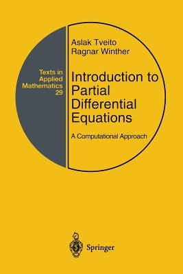 Introduction to Partial Differential Equations: A Computational Approach - Tveito, Aslak, and Winther, Ragnar