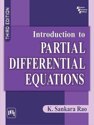 Introduction to Partial Differential Equations - Rao, K. Sankara