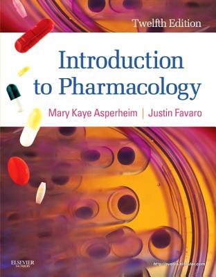 Introduction to Pharmacology - Asperheim, Mary Kaye, and Favaro, Justin P
