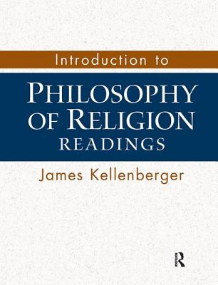Introduction to Philosophy of Religion: Readings - Kellenberger, James (Editor)