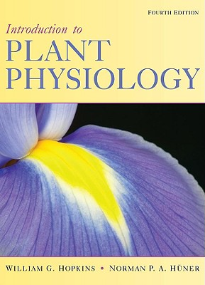 Introduction to Plant Physiology - Hopkins, William G, and Huner, Norman P A