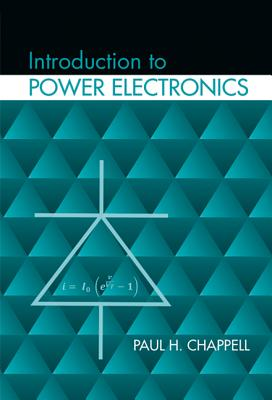 Introduction to Power Electronics - Chappell, Paul