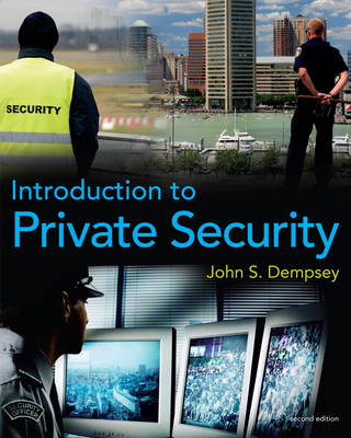 Introduction to Private Security - Dempsey, John S
