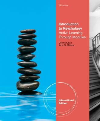 Introduction to Psychology: Active Learning through Modules, International Edition (with Concept Modules with Note-Taking and Practice Exams Tearout Cards) - Coon, Dennis, and Mitterer, John O.