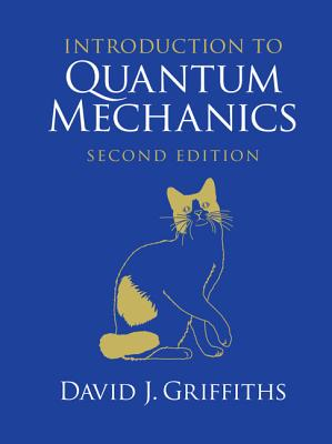 Introduction to Quantum Mechanics - Griffiths, David J