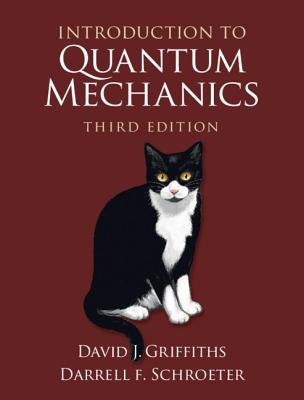 Introduction to Quantum Mechanics - Griffiths, David J, and Schroeter, Darrell F