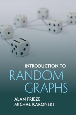 Introduction to Random Graphs - Frieze, Alan, and Karonski, Michal