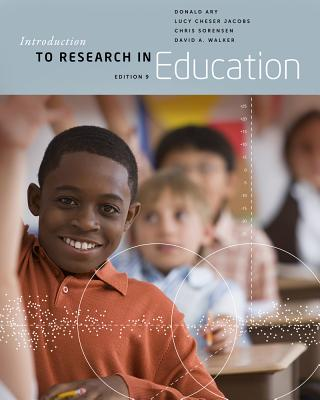 Introduction to Research in Education - Ary, Donald, and Jacobs, Lucy Cheser, and Sorensen, Christine K