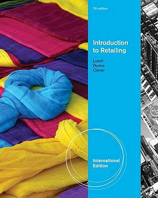 Introduction to Retailing, International Edition - Dunne, Patrick, and Carver, James, and Lusch, Robert F.