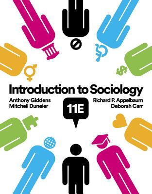 Introduction to Sociology - Carr, Deborah, Professor, and Giddens, Anthony, and Duneier, Mitchell