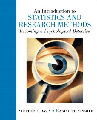 Introduction to Statistics and Research Methods: An Becoming a Psychological Detective - Davis, Stephen F, Dr., and Smith, Randolph A