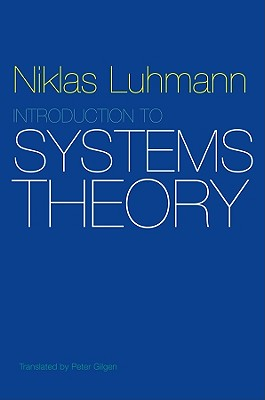 Introduction to Systems Theory - Luhmann, Niklas, and Gilgen, Peter (Translated by)