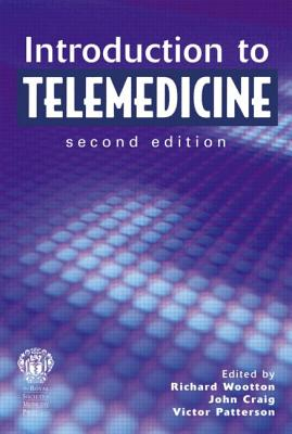 Introduction to Telemedicine - Wootton, Richard (Editor), and Craig, John (Editor), and Patterson, Victor (Editor)