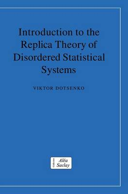Introduction to the Replica Theory of Disordered Statistical Systems - Dotsenko, Viktor