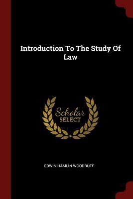 Introduction to the Study of Law - Woodruff, Edwin Hamlin