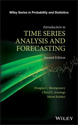 Introduction to Time Series Analysis and Forecasting - Montgomery, Douglas C., and Jennings, Cheryl L., and Kulahci, Murat