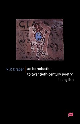 Introduction to Twentieth-Century Poetry - Draper, Ronald P, and Draper, R P