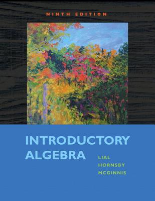 Introductory Algebra - Lial, Margaret L., and Hornsby, John, and McGinnis, Terry