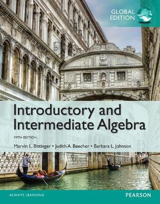 Introductory and Intermediate Algebra - Bittinger, Marvin L., and Beecher, Judith A.