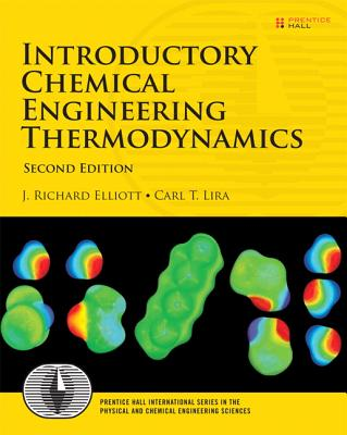 Introductory Chemical Engineering Thermodynamics - Elliott, J Richard, and Lira, Carl T