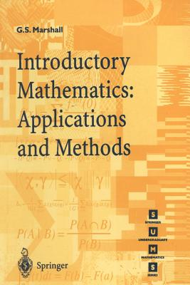Introductory Mathematics: Applications and Methods - Marshall, Gordon S