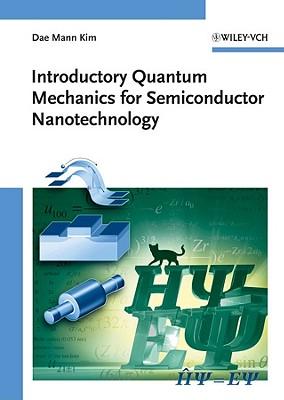 Introductory Quantum Mechanics for Semiconductor Nanotechnology - Kim, Dae Mann