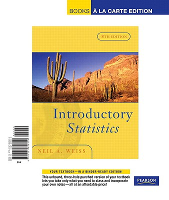 Introductory Statistics, Books a la Carte Edition - Weiss, Neil A