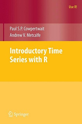 Introductory Time Series with R - Cowpertwait, Paul S P, and Metcalfe, Andrew V