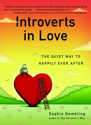 Introverts in Love: The Quiet Way to Happily Ever After - Dembling, Sophia