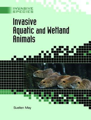 Invasive Aquatic and Wetland Animals - May, Suellen