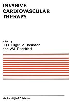 Invasive Cardiovascular Therapy - Hilger, H H (Editor), and Hombach, Vinzenz (Editor), and Rashkind, W J (Editor)