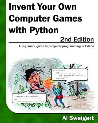 Invent Your Own Computer Games with Python - Sweigart, Al