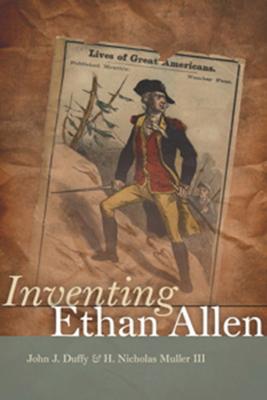Inventing Ethan Allen - Duffy, John J
