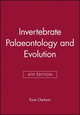 Invertebrate Palaeontology and Evolution - Clarkson, E N K, Professor, and Clarkson, Euan