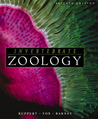 Invertebrate Zoology: A Functional Evolutionary Approach - Ruppert, Edward E