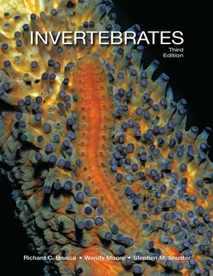 Invertebrates - Brusca, Richard C., and Moore, Wendy, and Shuster, Stephen M.