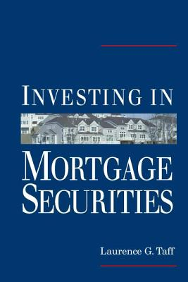 Investing in Mortgage Securities - Taff, Laurence G