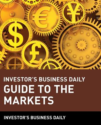 Investor's Business Daily Guide to the Markets - Investor's Business Daily