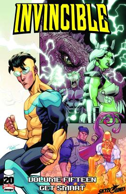 Invincible Volume 15: Get Smart - Kirkman, Robert, and Ottley, Ryan