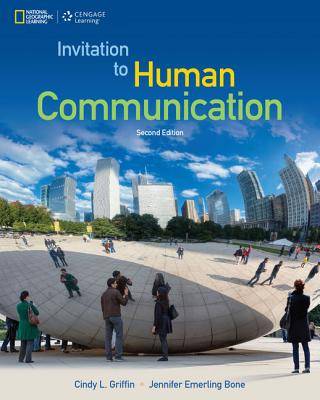 Invitation to Human Communication - National Geographic - Griffin, Cindy, and Bone, Jennifer