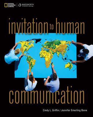 Invitation to Human Communication - Griffin, Cindy, and Bone, Jennifer Emerling