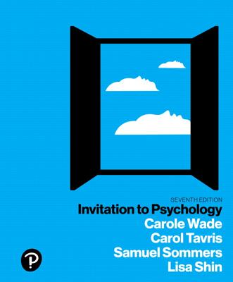 Invitation to Psychology - Wade, Carole, and Tavris, Carol, and Sommers, Samuel