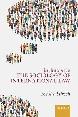 Invitation to the Sociology of International Law - Hirsch, Moshe