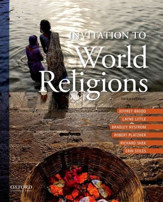 Invitation to World Religions - Brodd, Jeffrey, and Little, Layne, and Nystrom, Bradley